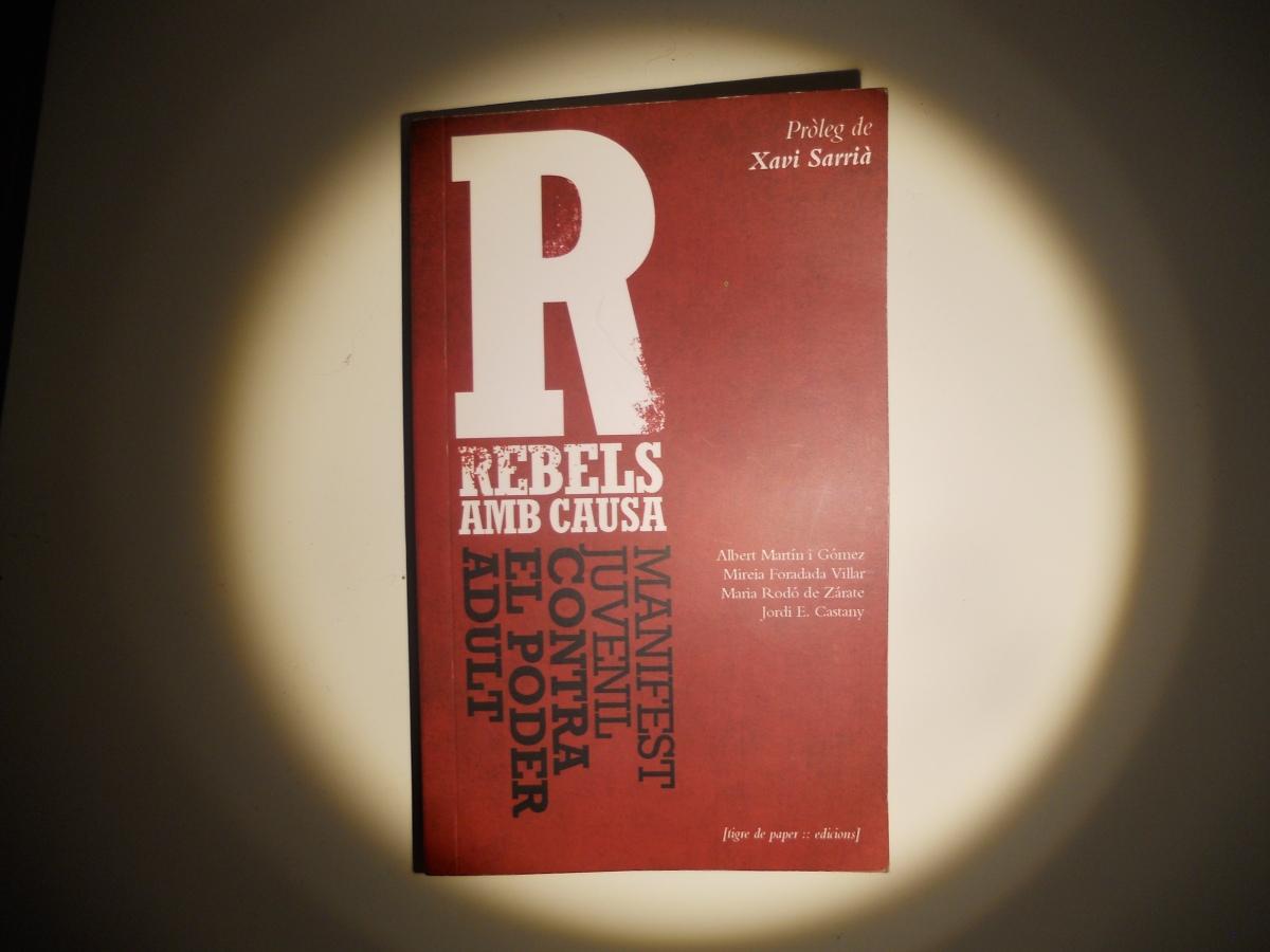 Rebels amb causa. Manifest juvenil contra el poder adult