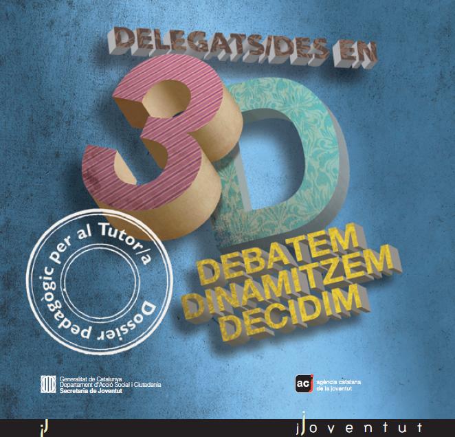 Dossier Pedagògic: Delegats/des en 3D - Generalitat de Catalunya